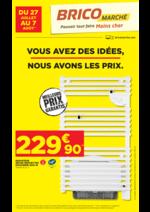 Prospectus Bricomarché : Vous avez des idées, nous avons les prix.