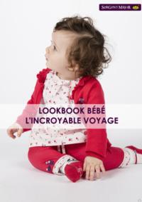 Catalogues et collections Sergent Major Bruxelles  - Rue des Fripiers : Lookbook bébé L'incroyable voyage
