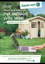 Prospectus Gamm vert : Trouvez ce qu'il faut pour aménager votre jardin