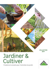 Catalogues et collections Leroy Merlin Osny : Jardiner & Cultiver collection 2017