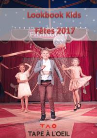 Catalogues et collections Tape à l'oeil LEVALLOIS : Lookbook Kids : Fêtes 2017