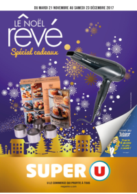 Prospectus Super U MONTREUIL - R. NOUV. FRANCE : Le Noël rêvé spécial cadeaux