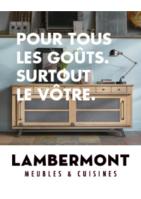 Prospectus Meubles Lambermont  : Pour tous les goûts. Surtout le vôtre.