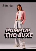 Prospectus Bershka : Pump up the luxe