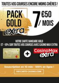 Services et infos pratiques Géant Casino LALOUBERE : Pack gold extra